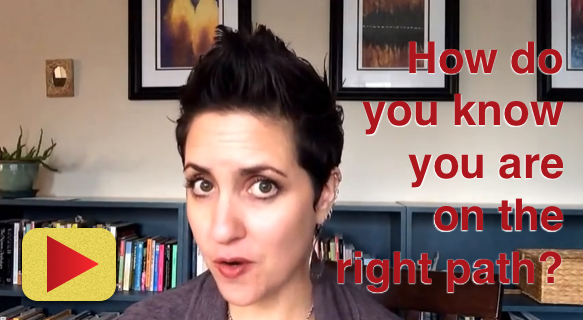 How do you know if you are on the right path?